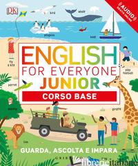 ENGLISH FOR EVERYONE. JUNIOR. CORSO BASE - AA.VV.
