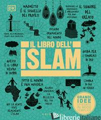 LIBRO DELL'ISLAM. GRANDI IDEE SPIEGATE IN MODO SEMPLICE. EDIZ. ILLUSTRATA (IL) -