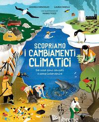 SCOPRIAMO I CAMBIAMENTI CLIMATICI. EDIZ. A COLORI - MINOGLIO ANDREA; FANELLI LAURA