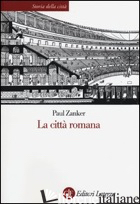 CITTA' ROMANA (LA) - ZANKER PAUL