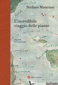 INCREDIBILE VIAGGIO DELLE PIANTE (L') - MANCUSO STEFANO