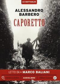 CAPORETTO LETTO DA MARCO BALIANI. AUDIOLIBRO. CD AUDIO FORMATO MP3. EDIZ. INTEGR - BARBERO ALESSANDRO