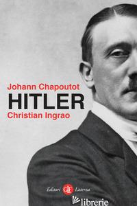 HITLER - CHAPOUTOT JOHANN; INGRAO CHRISTIAN