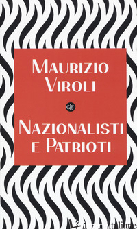 NAZIONALISTI E PATRIOTI - VIROLI MAURIZIO