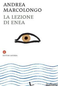 LEZIONE DI ENEA (LA) - MARCOLONGO ANDREA