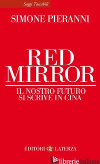 RED MIRROR. IL NOSTRO FUTURO SI SCRIVE IN CINA - PIERANNI SIMONE
