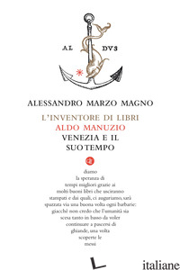 INVENTORE DI LIBRI. ALDO MANUZIO, VENEZIA E IL SUO TEMPO (L') - MARZO MAGNO ALESSANDRO