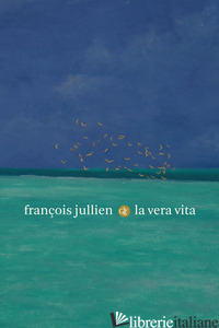 VERA VITA (LA) - JULLIEN FRANCOIS