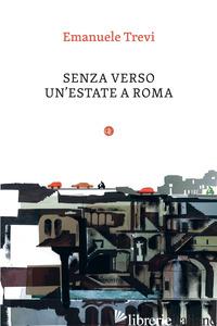 SENZA VERSO. UN'ESTATE A ROMA - TREVI EMANUELE