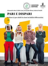 PARI E DISPARI. ITALIANO L2 PER ADULTI IN CLASSI AD ABILITA' DIFFERENZIATE. LIVE - BORRI ALESSANDRO; CAON FABIO; MINUZ FERNANDA; TONIOLI VALERIA
