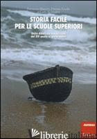 STORIA FACILE PER LE SCUOLE SUPERIORI. UNITA' DIDATTICHE SEMPLIFICATE. VOL. 2: D - BIANCHI FERRUCCIO; FARELLO PATRIZIA; SCATAGLINI CARLO