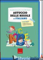 ASTUCCIO DELLE REGOLE DI ITALIANO - FARMESCHI NICOLETTA; VIZZARI ANNA RITA