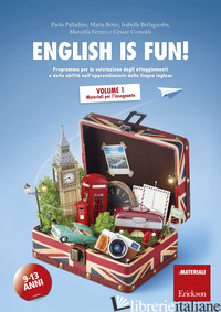 ENGLISH IS FUN! PROGRAMMA PER LA VALUTAZIONE DEGLI ATTEGGIAMENTI E DELLE ABILITA - PALLADINO PAOLA; BOTTO MARTA; BELLAGAMBA ISABELLA; FERRARI MARCELLA; CORNOLDI CE