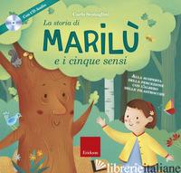 STORIA DI MARILU' E I 5 SENSI. EDIZ. A COLORI. CON ESPANSIONE ONLINE. CON CD-AUD - SCATAGLINI CARLO