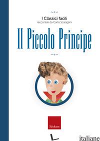 PICCOLO PRINCIPE. CON AUDIOLIBRO (IL) - SCATAGLINI CARLO