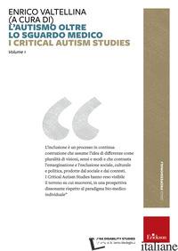 AUTISMO OLTRE LO SGUARDO MEDICO. CRITICAL AUTISM STUDIES (L') - VALTELLINA ENRICO