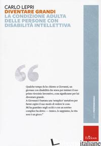 DIVENTARE GRANDI. L'IDENTITA' ADULTA DELLE PERSONE CON DISABILITA' INTELLETTIVA - LEPRI CARLO