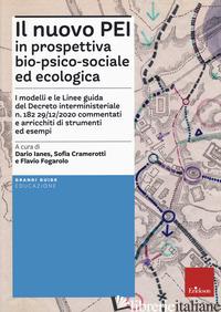 NUOVO PEI IN PROSPETTIVA BIO-PSICO-SOCIALE E ECOLOGICA (IL) - CRAMEROTTI S. (CUR.); IANES D. (CUR.); FOGAROLO F. (CUR.)