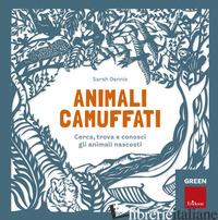 ANIMALI CAMUFFATI. CERCA, TROVA E CONOSCI GLI ANIMALI NASCOSTI. GREEN - HUTCHINSON SAM