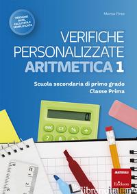 VERIFICHE PERSONALIZZATE. ARITMETICA. SCUOLA SECONDARIA DI PRIMO GRADO. CLASSE P - PIRAS MARISA