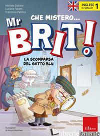INGLESE IN GIALLO. MISTERO MR. BRIT. VOL. 1: LA SCOMPARSA DEL GATTO BLU - DALOISO MICHELE; FAVARO LUCIANA; PANZICA FRANCESCA