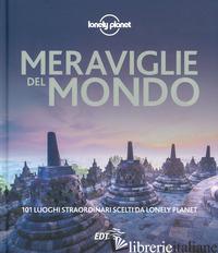 MERAVIGLIE DEL MONDO. 101 LUOGHI STRAORDINARI SCELTI DA LONELY PLANET. EDIZ. ILL - AA.VV.