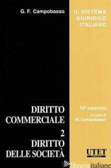 DIRITTO COMMERCIALE. VOL. 2: DIRITTO DELLE SOCIETA' - CAMPOBASSO GIAN FRANCO; CAMPOBASSO M. (CUR.)