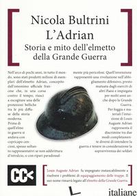 ADRIAN. STORIA E MITO DELL'ELMETTO DELLA GRANDE GUERRA (L') - BULTRINI NICOLA