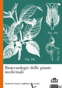 BIOTECNOLOGIE DELLE PIANTE MEDICINALI - SACCHETTI GIANNI; PAGANETTO GUGLIELMO