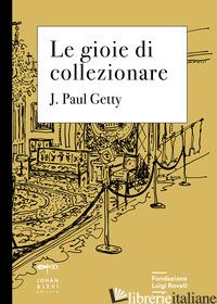GIOIE DI COLLEZIONARE (LE) - GETTY J. PAUL