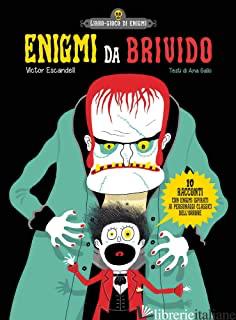 ENIGMI DA BRIVIDO - ESCANDELL VICTOR; GALLO ANA