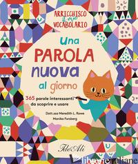 PAROLA NUOVA AL GIORNO. 365 PAROLE INTERESSANTI DA SCOPRIRE E USARE. ARRICCHISCO - ROWE MEREDITH L.