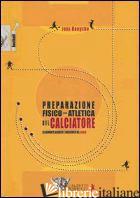 PREPARAZIONE FISICO-ATLETICA DEL CALCIATORE. ALLENAMENTO AEROBICO E ANAEROBICO N - BANGSBO JENS