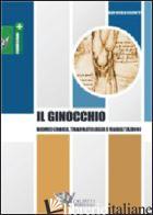 GINOCCHIO. BIOMECCANICA, TRAUMATOLOGIA E RIABILITAZIONE (IL) - BISCIOTTI G. NICOLA
