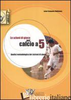 AZIONI DI GIOCO NEL CALCIO A 5 (LE) - SAMPEDRO MOLINUEVO JAVIER
