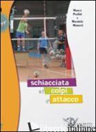 SCHIACCIATA E I COLPI D'ATTACCO. CON DVD (LA) - MORETTI MAURIZIO; PAOLINI MARCO