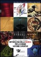 METODOLOGIA DELLA RICERCA PER LE SCIENZE MOTORIE E SPORTIVE - THOMAS JERRY R.; NELSON JACK K.; SILVERMAN STEPHEN J.; BELLOTTI P. (CUR.); RAINO
