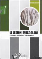 LESIONI MUSCOLARI. EZIOLOGIA, BIOLOGIA E TRATTAMENTO (LE) - BISCIOTTI G. NICOLA