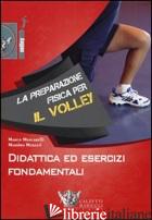PREPARAZIONE FISICA PER IL VOLLEY. DIDATTICA ED ESERCIZI FONDAMENTALI. CON DVD ( - MENCARELLI MARCO; MERAZZI MASSIMO