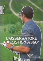OSSERVATORE CALCISTICO A 360° (L') - BORRI MARCO; ANDROVICH CHRISTIAN