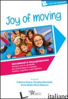 JOY OF MOVING. MOVIMENTI & IMMAGINAZIONE. GIOCARE CON LA VARIABILITA' PER PROMUO - PESCE MARCHETTI MOTTA