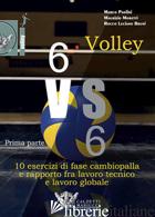 VOLLEY 6 VS 6. CON DVD VIDEO. VOL. 1: PRIMA PARTE. 10 ESERCIZI DI FASE CAMBIOPAL - BRUNI