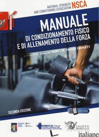 MANUALE DI CONDIZIONAMENTO FISICO E DI ALLENAMENTO DELLA FORZA - HAFF G. (CUR.); TRIPLETT T. (CUR.)