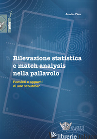 RILEVAZIONE STATISTICA E MATCH ANALYSIS NELLA PALLAVOLO. PENSIERI E APPUNTI DI U - PINTO ANNALISA
