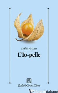 IO-PELLE (L') - ANZIEU DIDIER