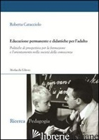 EDUCAZIONE PERMANENTE E DIDATTICHE PER L'ADULTO - CARACCIOLO ROBERTA