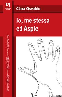 IO, ME STESSA ED ASPIE - OSVALDO CLARA