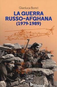 GUERRA RUSSO-AFGANA (1979-1989) (LA) - BONCI GIANLUCA