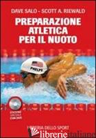PREPARAZIONE ATLETICA PER IL NUOTO. CON DVD (LA) - SALO DAVE; RIEWALD SCOTT A.
