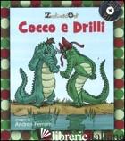 COCCO E DRILLI. EDIZ. ILLUSTRATA. CON CD AUDIO - ZECCHINO D'ORO (CUR.)